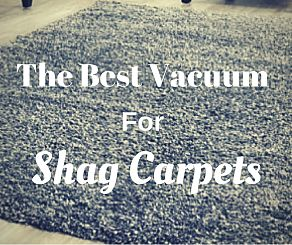 best vacuum for shag carpets
